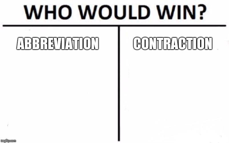 Who Would Win? Meme | ABBREVIATION CONTRACTION | image tagged in memes,who would win | made w/ Imgflip meme maker