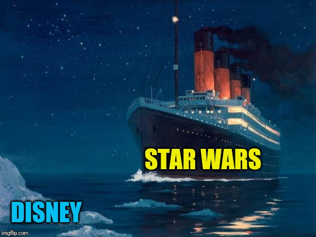 titanic |  STAR WARS; DISNEY | image tagged in titanic | made w/ Imgflip meme maker