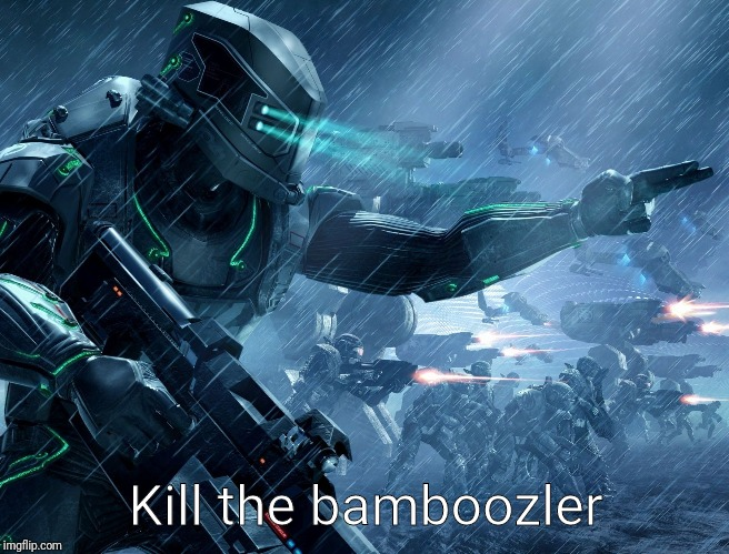 Inaren Commander | Kill the bamboozler | image tagged in inaren commander | made w/ Imgflip meme maker