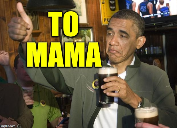 TO MAMA | image tagged in not bad | made w/ Imgflip meme maker