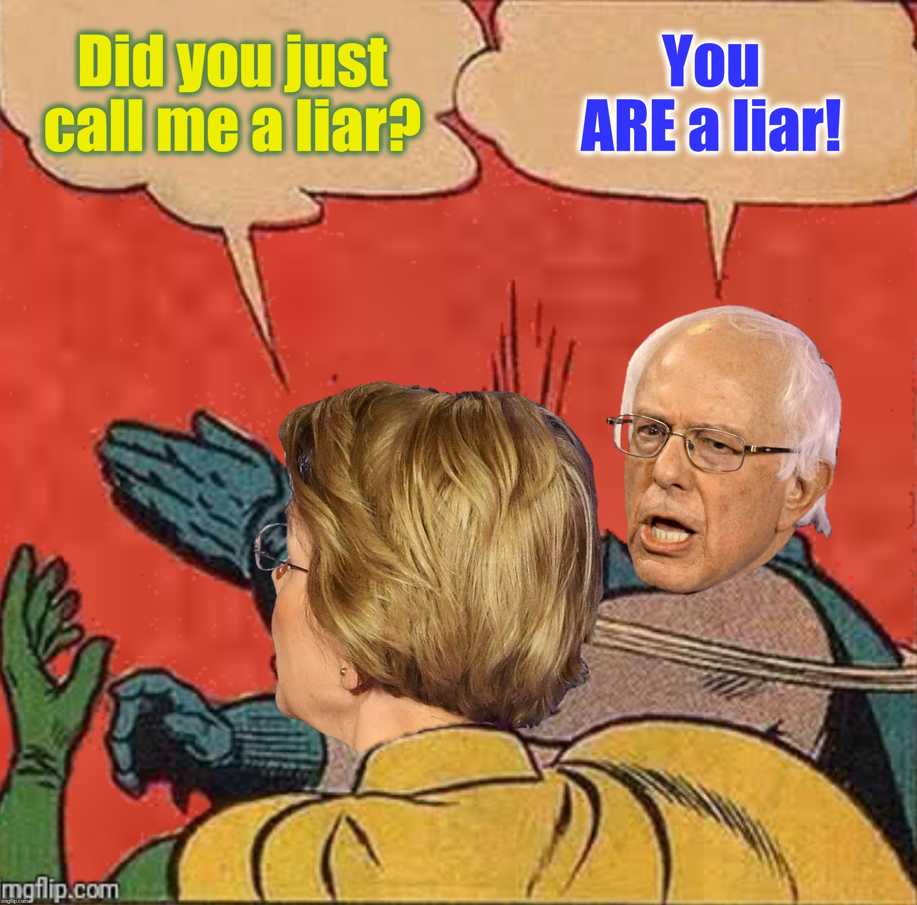 #5_Step_Justice_Slide #Strive_4_Jive_2025GivemHellKathy.com | Did you just call me a liar? You ARE a liar! | image tagged in bad photoshop sunday,batman slapping robin,bernie sanders,elizabeth warren | made w/ Imgflip meme maker