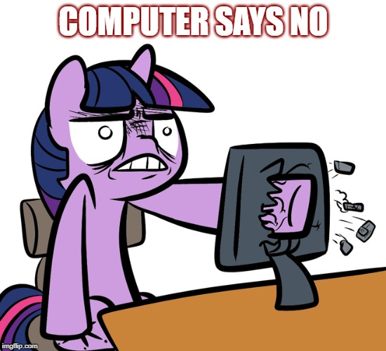Computer Says No | COMPUTER SAYS NO | image tagged in computersaysno,twilight | made w/ Imgflip meme maker