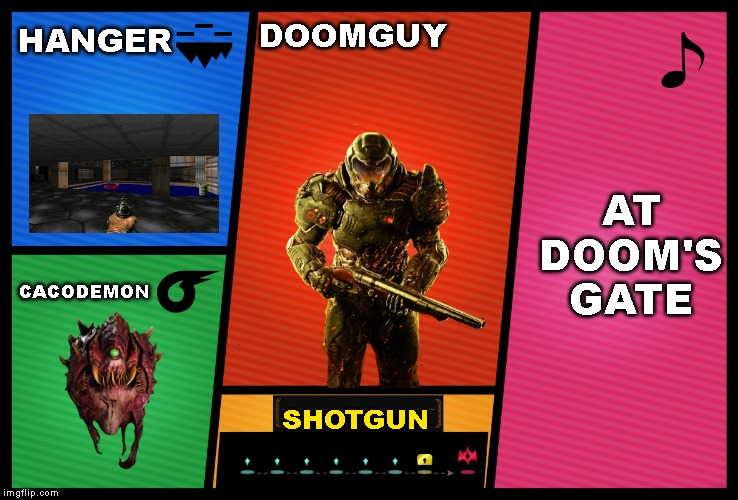 Smash Ultimate DLC fighter profile |  HANGER; DOOMGUY; AT DOOM'S GATE; CACODEMON; SHOTGUN | image tagged in smash ultimate dlc fighter profile,doom | made w/ Imgflip meme maker