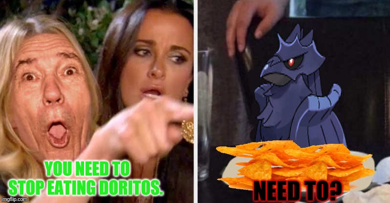 kewlew made this template | YOU NEED TO STOP EATING DORITOS. NEED TO? | image tagged in kewlew-corvicknight-doritoes,dj corviknight,kewlew,custom template,doritos | made w/ Imgflip meme maker