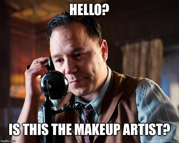 HELLO? IS THIS THE MAKEUP ARTIST? | made w/ Imgflip meme maker