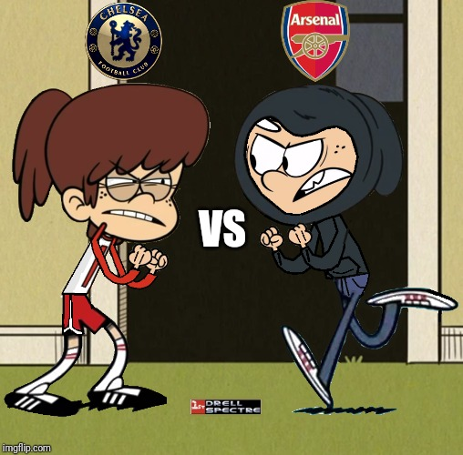 Chelsea vs Arsenal, today at 20:15 GMT |  VS | image tagged in memes,the loud house,football,soccer,chelsea,arsenal | made w/ Imgflip meme maker