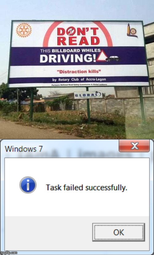 You had one job billboard! | image tagged in you had one job,task failed successfully,windows 7,signs/billboards,billboard | made w/ Imgflip meme maker