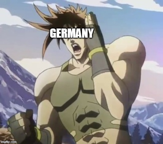 GERMANY | image tagged in nigerundayo | made w/ Imgflip meme maker