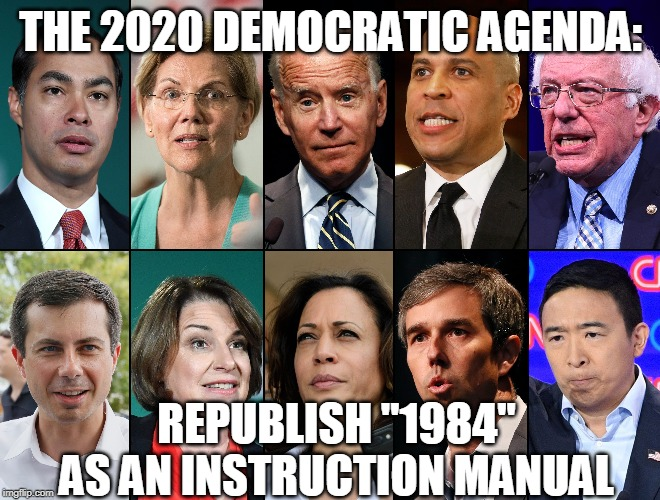 "George Orwell and Unintended Consequences | THE 2020 DEMOCRATIC AGENDA: REPUBLISH ""1984"" AS AN INSTRUCTION MANUAL 