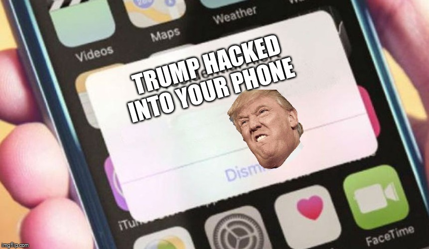 Presidential Alert | TRUMP HACKED INTO YOUR PHONE | image tagged in memes,presidential alert | made w/ Imgflip meme maker