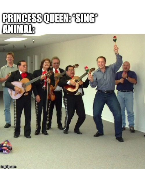 Is this true on the Cartoon? | PRINCESS QUEEN: *SING* ANIMAL: | image tagged in elon musk dance,princess,singing,memes,animals | made w/ Imgflip meme maker