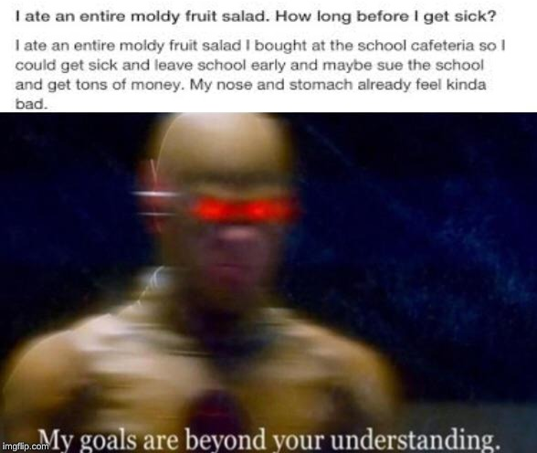 My Goals are beyond your understanding | image tagged in my goals are beyond your understanding | made w/ Imgflip meme maker