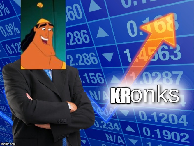 Kronks | image tagged in stonks | made w/ Imgflip meme maker