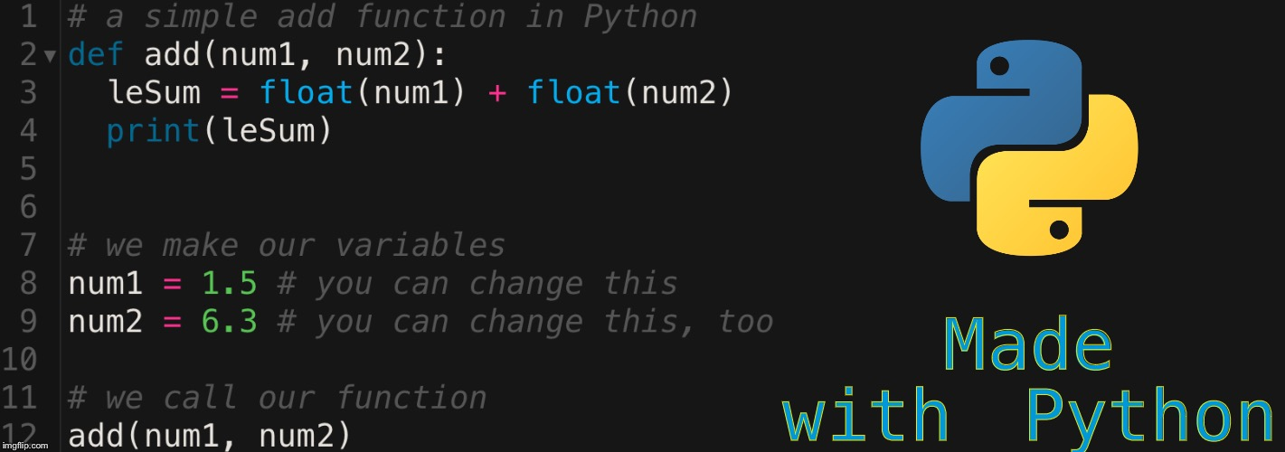 A simple adding function I made in Python. | Made with Python | image tagged in memes,python,programming,coding | made w/ Imgflip meme maker