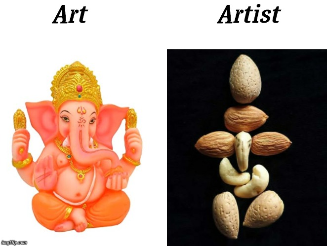 Art                      Artist | image tagged in imgflip,god,india | made w/ Imgflip meme maker