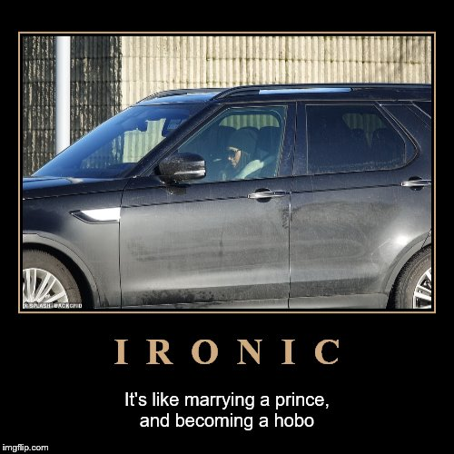 Alanis Morissette looked classier | I  R  O  N  I  C | It's like marrying a prince,and becoming a hobo | image tagged in funny,demotivationals,meghan markle | made w/ Imgflip demotivational maker