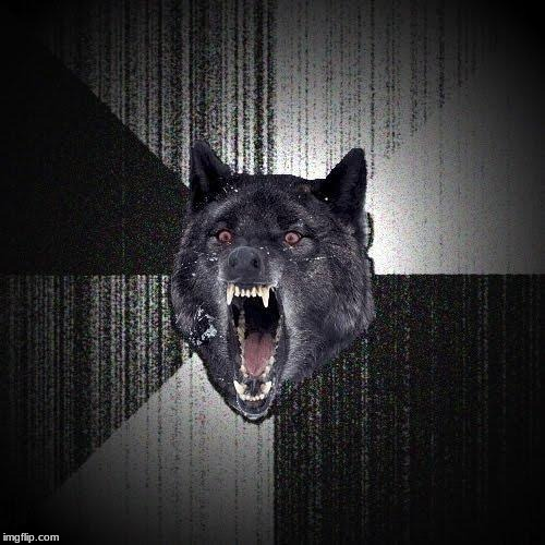 Insanity Wolf Meme | image tagged in memes,insanity wolf | made w/ Imgflip meme maker