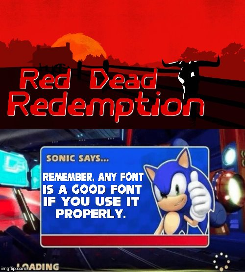 It's VideoPhreak (an 80's future font) it was intended too look horrible, but I like the way it came out | image tagged in sonic says,80s,imgflip,fonts,font,how to | made w/ Imgflip meme maker