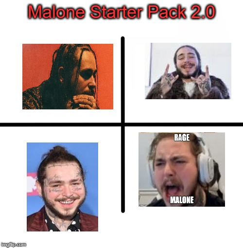 Malone Starter Pack 2.0 | Malone Starter Pack 2.0 | image tagged in funny memes,post malone | made w/ Imgflip meme maker