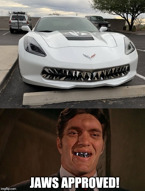Richard Kiel edition Corvette |  JAWS APPROVED! | image tagged in james bond,jaws,corvette | made w/ Imgflip meme maker