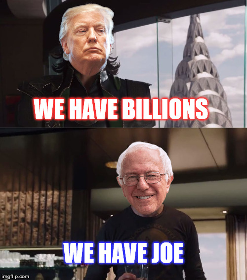 We Have Joe |  WE HAVE BILLIONS; WE HAVE JOE | image tagged in we have a hulk,donald trump,bernie sanders,joe rogan | made w/ Imgflip meme maker