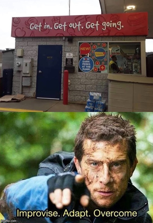 Quickie Mart | image tagged in improvise adapt overcome,convenience,store,stop,shop,get out | made w/ Imgflip meme maker