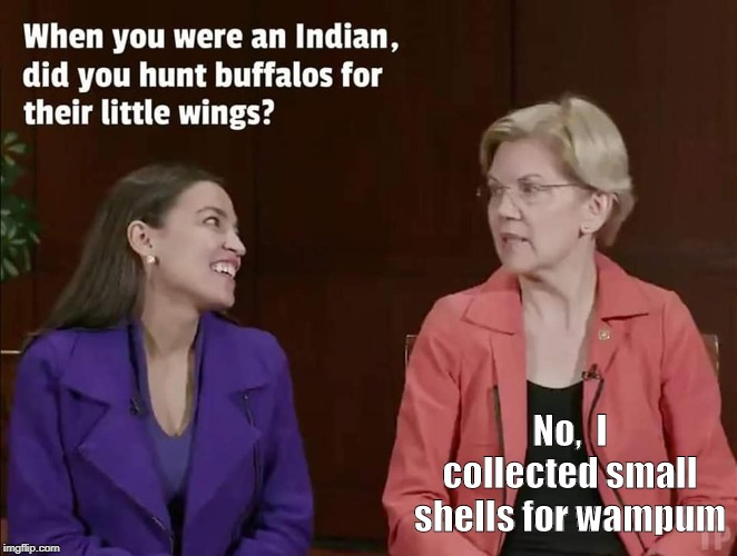 AOC and Warren, sharing stories |  No,  I collected small shells for wampum | image tagged in aoc,warren,tall tales | made w/ Imgflip meme maker