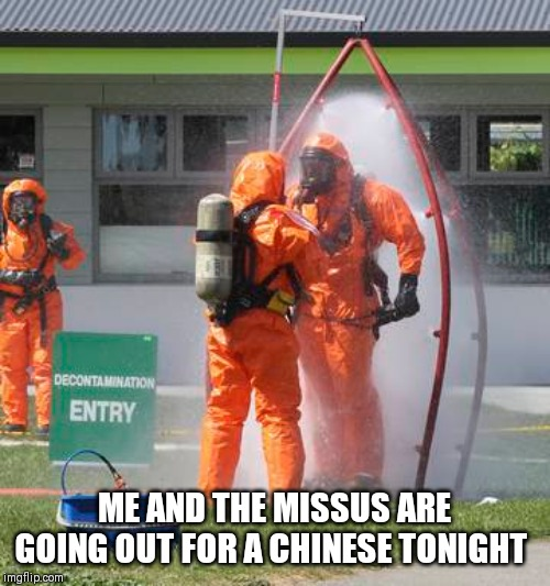Chinese Restaurant Dress Code 2020 | ME AND THE MISSUS ARE GOING OUT FOR A CHINESE TONIGHT | image tagged in coronavirus,chinese food,plague,dress code,restaurant,fun | made w/ Imgflip meme maker