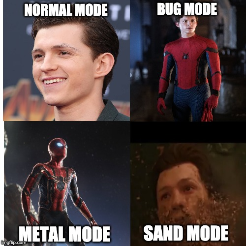 4 Modes | NORMAL MODE SAND MODE BUG MODE METAL MODE | image tagged in spiderman | made w/ Imgflip meme maker