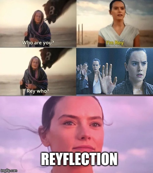 Rey who | image tagged in rey,star wars,rey who | made w/ Imgflip meme maker