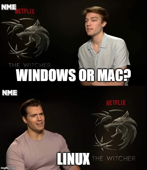 Henry Cavill's Answer |  WINDOWS OR MAC? LINUX | image tagged in henry cavill,decisions,decisions decisions,mac,windows,linux | made w/ Imgflip meme maker
