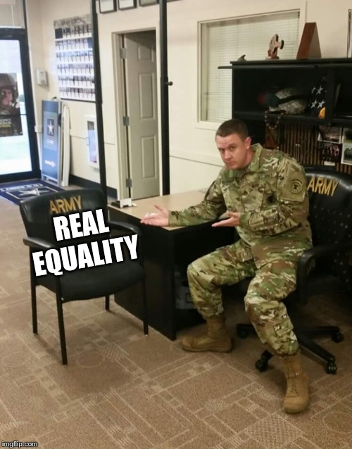 Recruiter | REAL EQUALITY | image tagged in recruiter | made w/ Imgflip meme maker