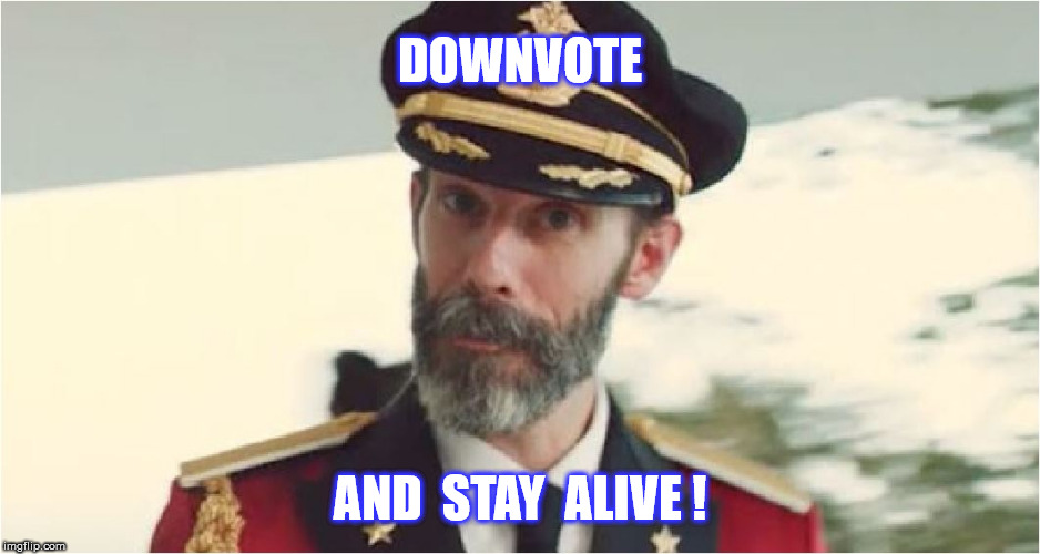DOWNVOTE AND  STAY  ALIVE ! | made w/ Imgflip meme maker