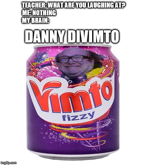 TEACHER: WHAT ARE YOU LAUGHING AT? ME: NOTHING                                                           MY BRAIN:; DANNY DIVIMTO | image tagged in blank white template,danny devito | made w/ Imgflip meme maker