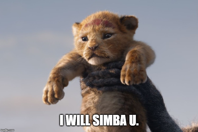 I WILL SIMBA U. | image tagged in gifs,simba,lion | made w/ Imgflip meme maker