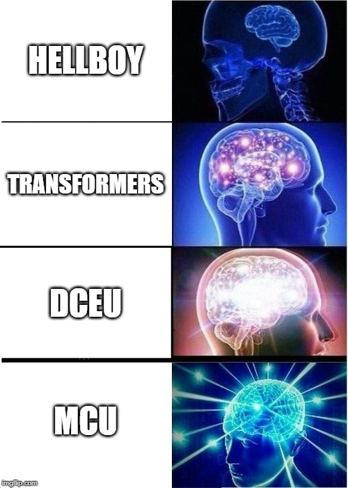 every superhero-verse ranked |  HELLBOY; TRANSFORMERS; DCEU; MCU | image tagged in memes,expanding brain | made w/ Imgflip meme maker