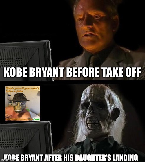 image tagged in kobe bryant,kobe,i will offend everyone | made w/ Imgflip meme maker