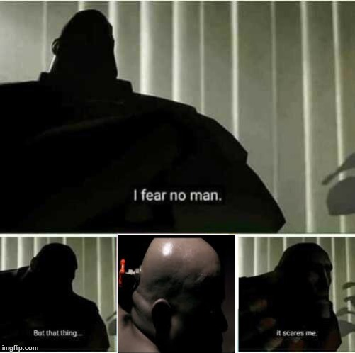 valve guy turning his head around | image tagged in i fear no man,memes,funny,tf2,valveguy | made w/ Imgflip meme maker