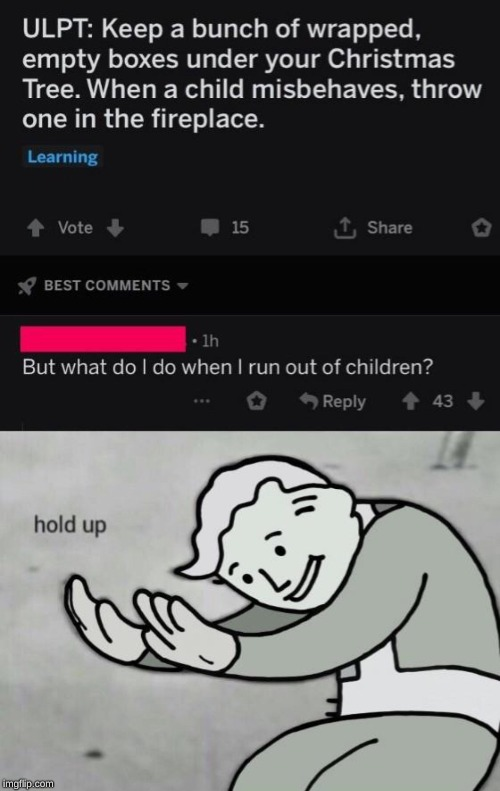 Yeet the children | image tagged in fallout hold up,kids | made w/ Imgflip meme maker
