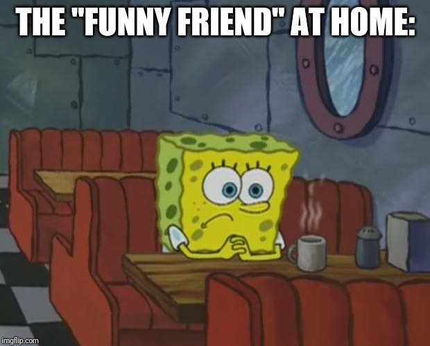 "Spongebob Waiting | THE ""FUNNY FRIEND"" AT HOME: 