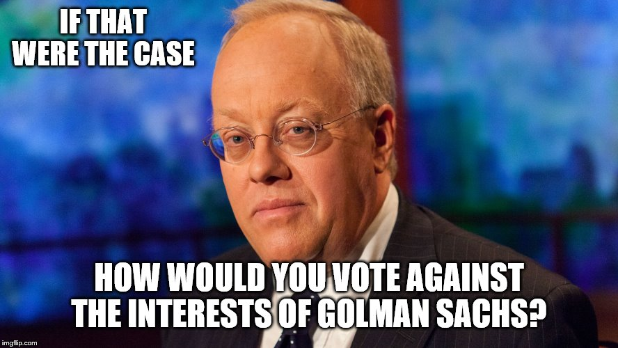 IF THAT WERE THE CASE HOW WOULD YOU VOTE AGAINST THE INTERESTS OF GOLMAN SACHS? | made w/ Imgflip meme maker