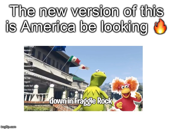 Kermit do be chillin |  The new version of this is America be looking 🔥 | image tagged in kermit the frog,y tho,memes | made w/ Imgflip meme maker