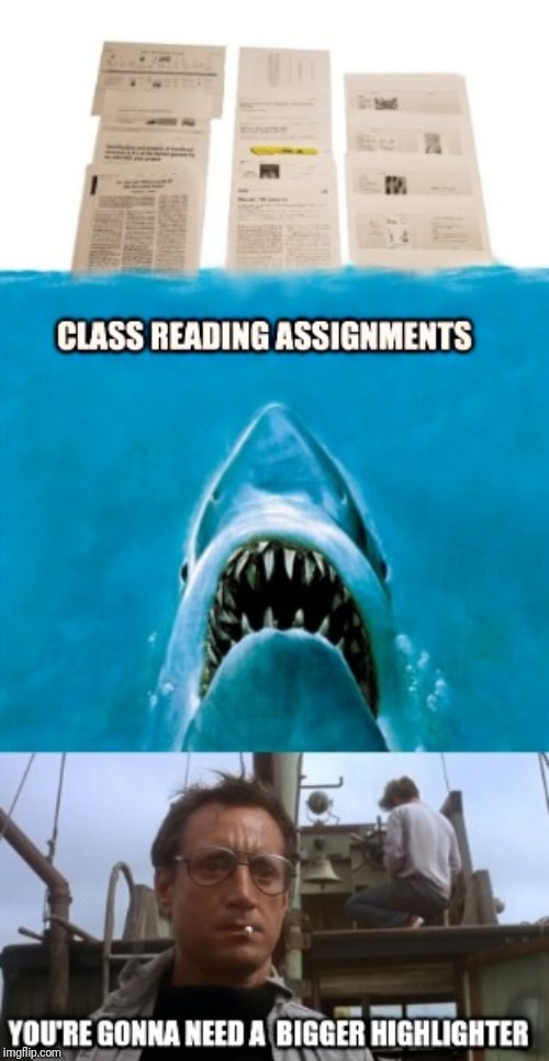 image tagged in homework,bigger boat,jaws,college,humor,studying | made w/ Imgflip meme maker