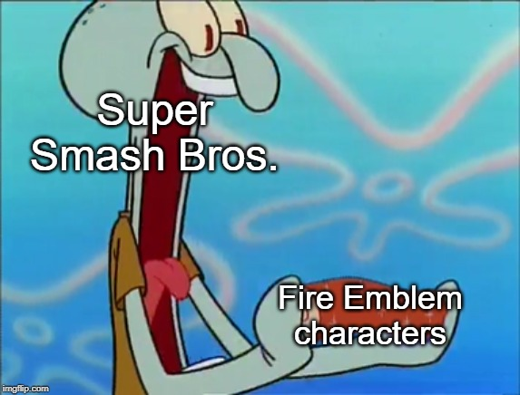 Squidward Eats Coral |  Super Smash Bros. Fire Emblem characters | image tagged in squidward eats coral,super smash bros,fire emblem,squidward | made w/ Imgflip meme maker