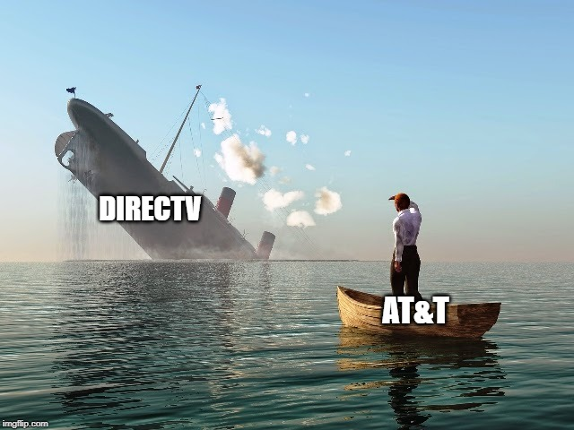DIRECTV AT&T | image tagged in titanic | made w/ Imgflip meme maker