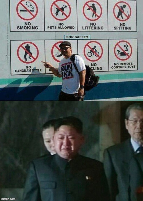 Now I know why he's crying | image tagged in memes,funny,kim jong un sad,funny signs | made w/ Imgflip meme maker
