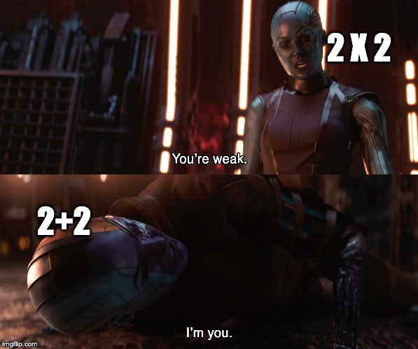 Nebula You're weak I'm you |  2 X 2; 2+2 | image tagged in nebula you're weak i'm you | made w/ Imgflip meme maker