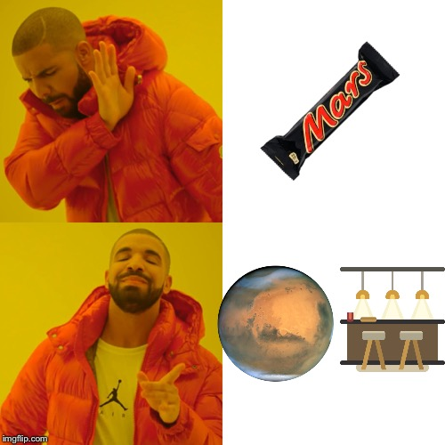 This Is Nuts | image tagged in memes,drake hotline bling,mars,bars,bar,funny | made w/ Imgflip meme maker