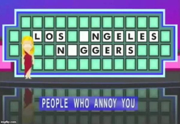 If you guessed anything other than LOS ANGELES NAGGERS, you should be ashamed of yourself. | image tagged in los angeles,meme,south park,alison morris,nakers | made w/ Imgflip meme maker