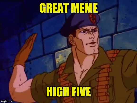 GREAT MEME HIGH FIVE | made w/ Imgflip meme maker